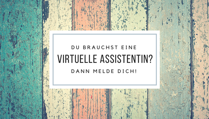 Du suchst eine Virtuelle Assistentin?